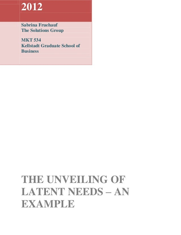 The unveiling of latent needs