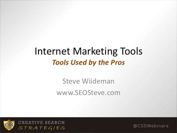 Internet Marketing ToolsTools Used by the Pros<br />Steve Wiideman<br />www.SEOSteve.com<br />