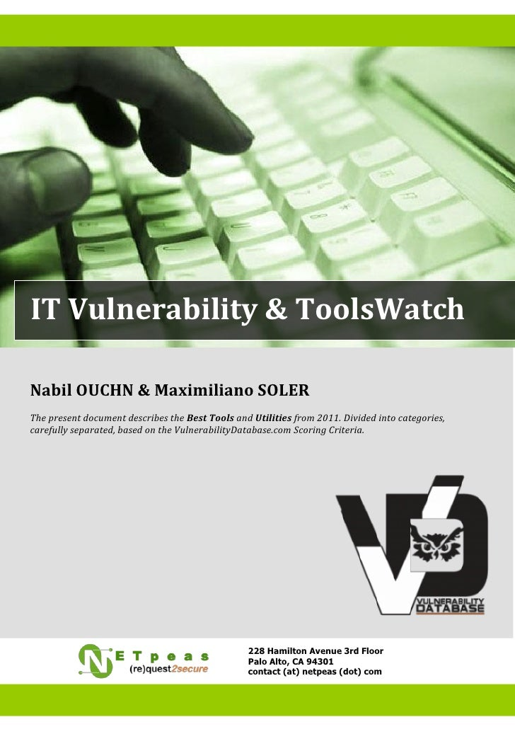 IT Vulnerability & ToolsWatchNabil OUCHN & Maximiliano SOLERThe present document describes the Best Tools and Utilities fr...