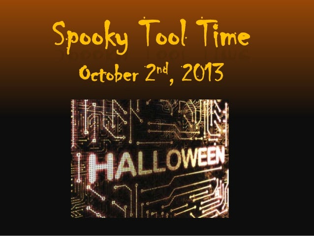 Spooky Tool Time October 2nd, 2013