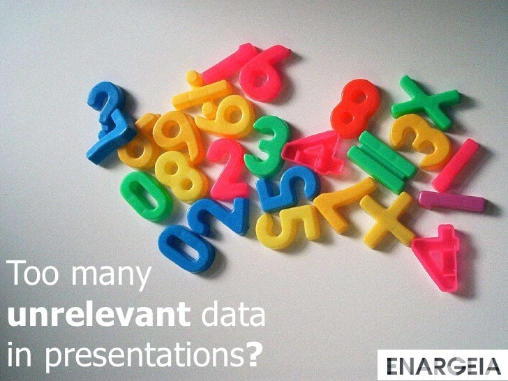 Too many unrelevant data in presentations