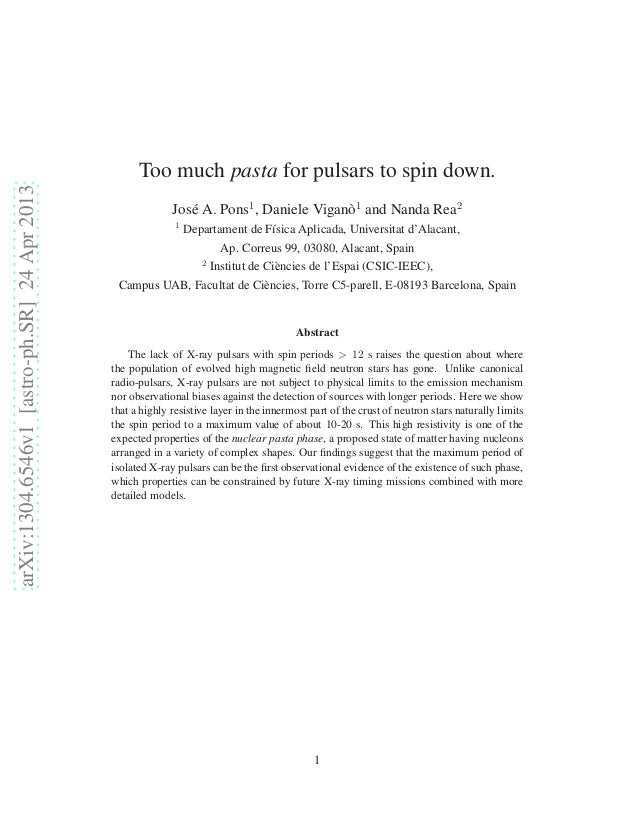 arXiv:1304.6546v1[astro-ph.SR]24Apr2013 Too much pasta for pulsars to spin down. Jos´e A. Pons1 , Daniele Vigan`o1 and Nan...