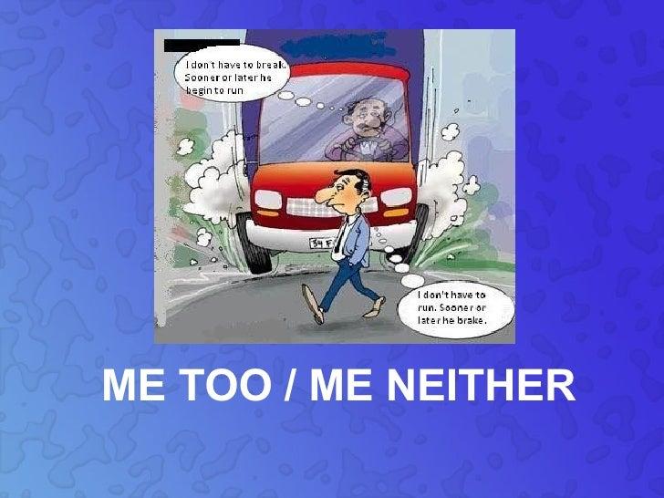 ME TOO / ME NEITHER
