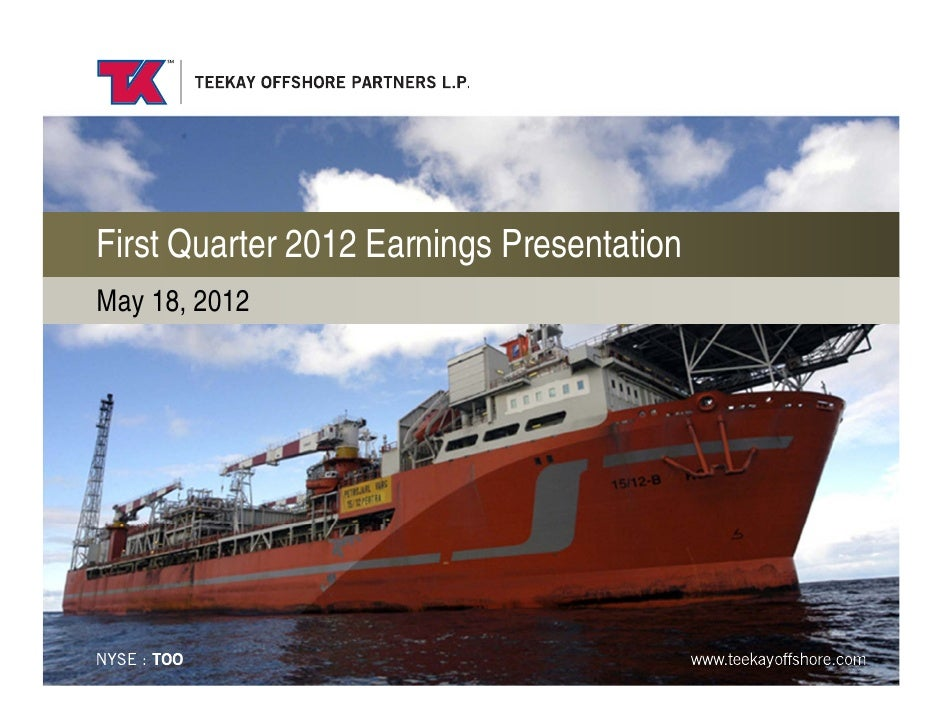 TOO Q1 2012: Teekay Offshore Partners First Quarter 2012 Earnings Presention