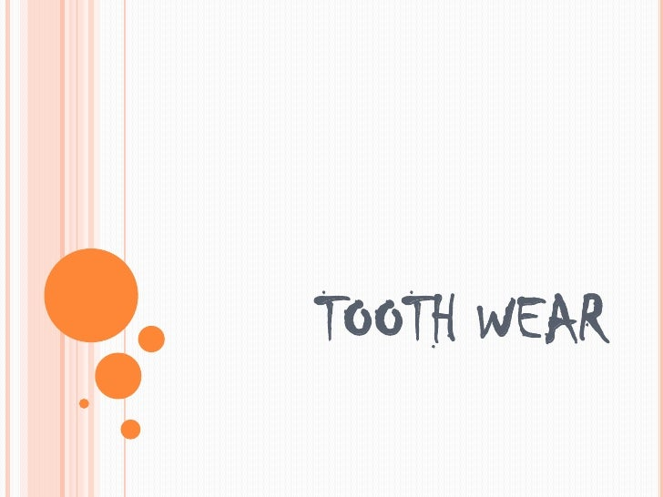 Tooth wear and its types