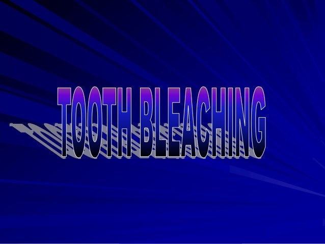 TOOTH WHITENING/BRIGHTENING PROCEDURES The lightening of the color of a tooth through the application of a chemical agent ...