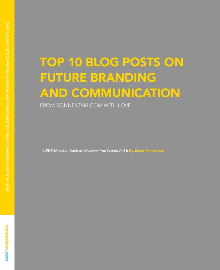 TOP 10 BLOG POSTS ON FUTURE BRANDING AND COMMUNICATION FROM RONNESTAM.COM WITH LOVE                                       ...