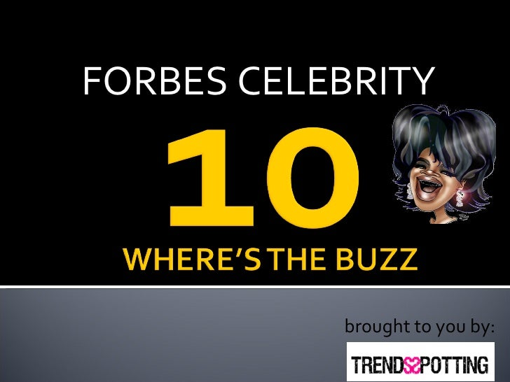 FORBES CELEBRITY brought to you by: