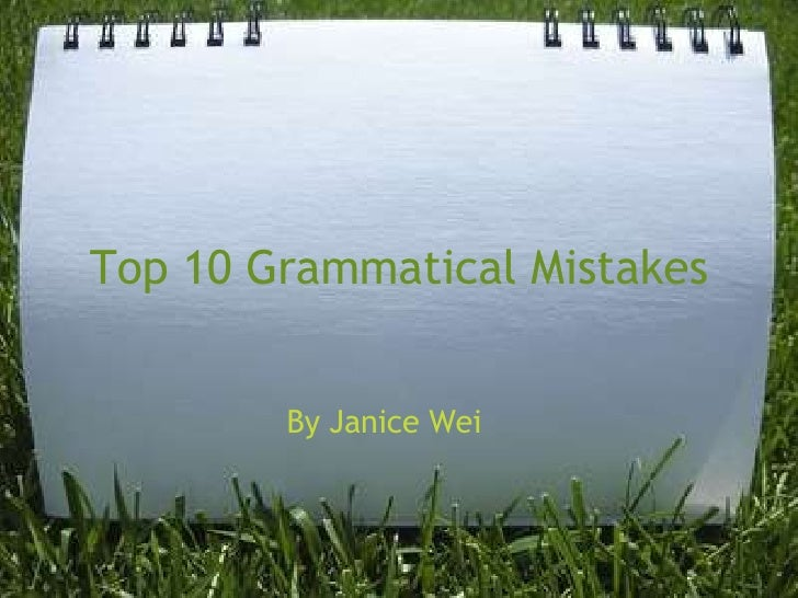 Top 10 Grammatical Mistakes