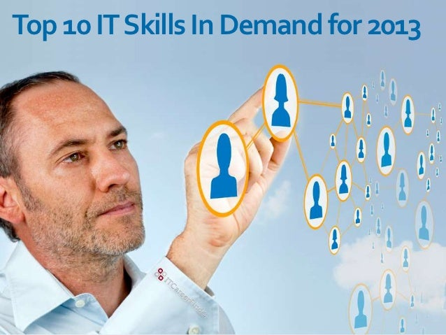 Top 10 IT Skills In Demand 2013 and Beyond