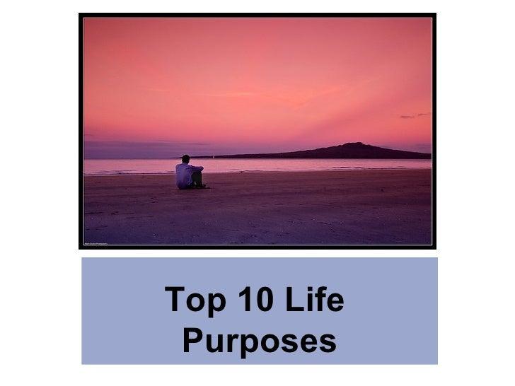 Top 10 Life  Purposes