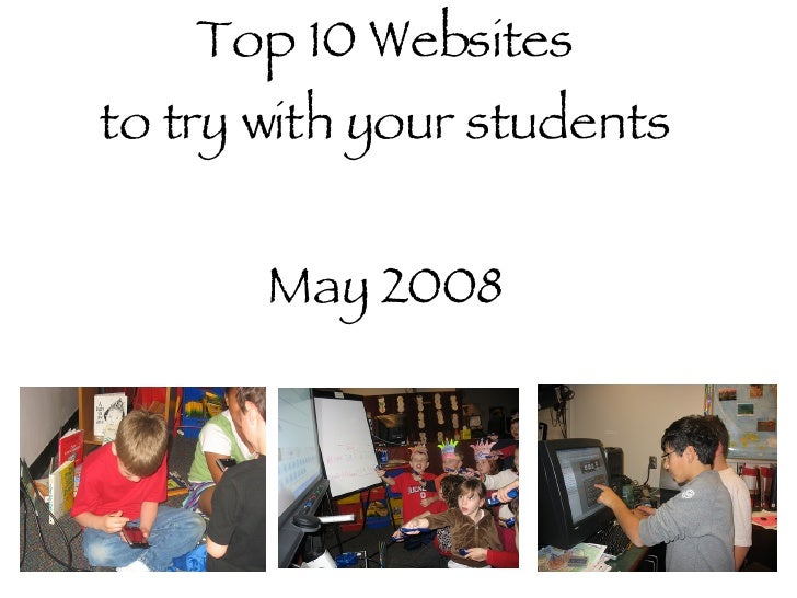 Top 10 Websites to try with your students May 2008