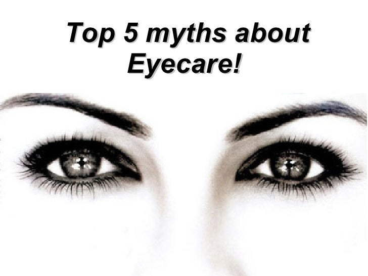 Top 5 myths about Eyecare!