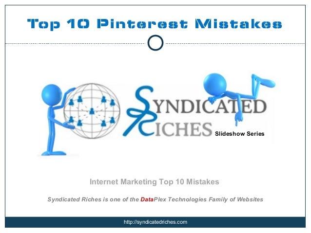 Top 10 Pinterest Mistakes                                                        Slideshow Series               Internet M...