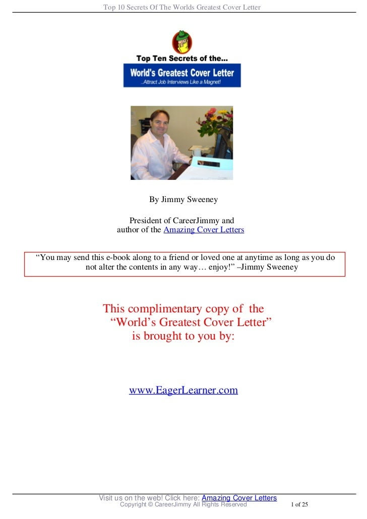 Top 10 Secrets Of The Worlds Greatest Cover Letter                                 By Jimmy Sweeney                       ...