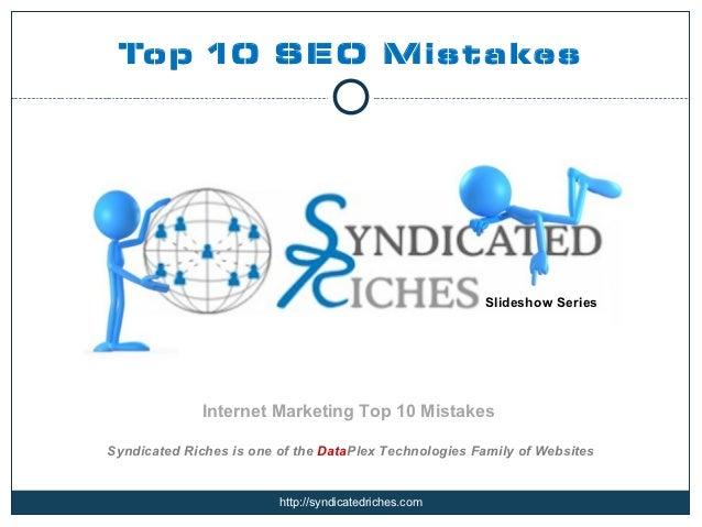Top 10 SEO Mistakes                                                       Slideshow Series              Internet Marketing...