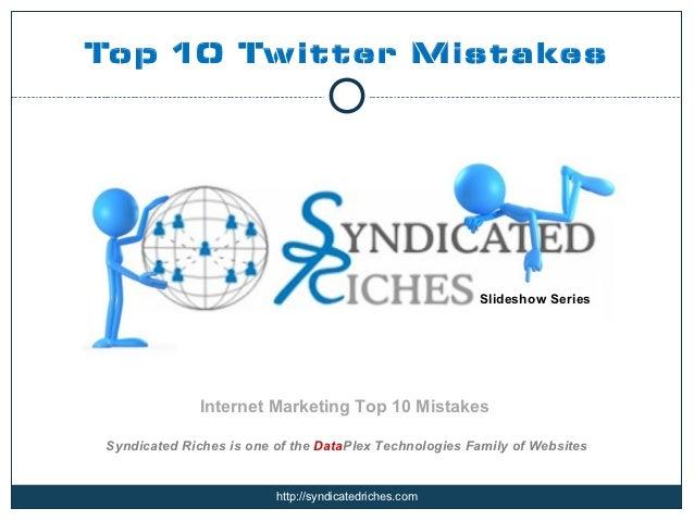 Top 10 Twitter Mistakes                                                       Slideshow Series              Internet Marke...
