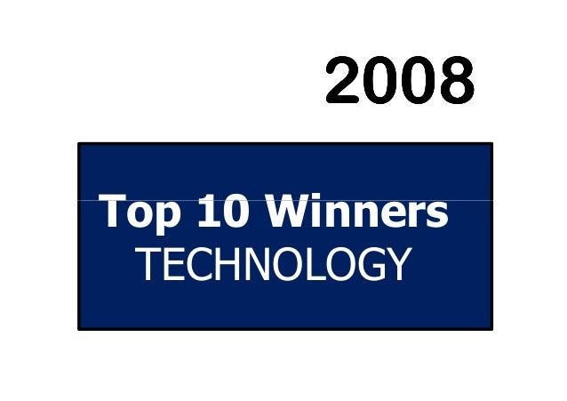 Top 10 Winners 2008200820082008 Top 10 Winners TECHNOLOGY
