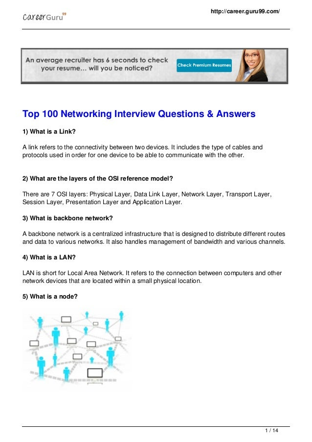 questions and answers on networking This page describes networking questionnaire written by specialists in  networking domain this top 10 networking interview questions and their  answers help.