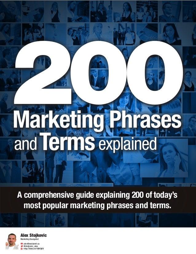 200Marketing Phrases Alex Stojkovic Marketing Evangelist alex@exclaimit.ca @stojkovic_alex http://linkd.in/16WOj0V A compr...