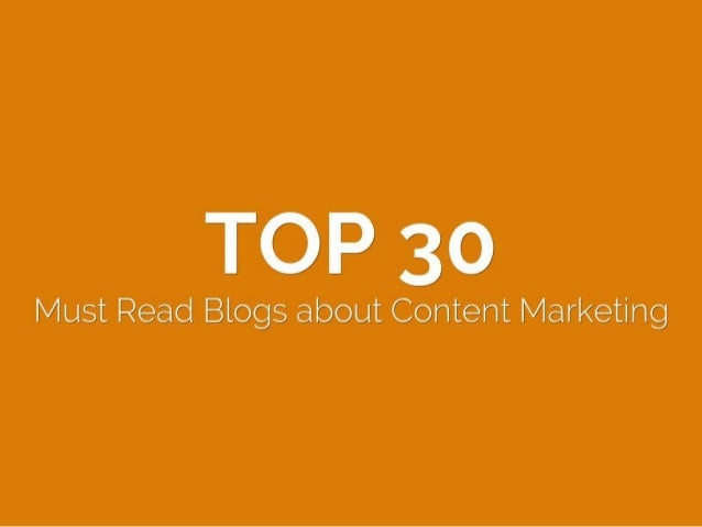 Top 30 Must Read Blogs about Content Marketing