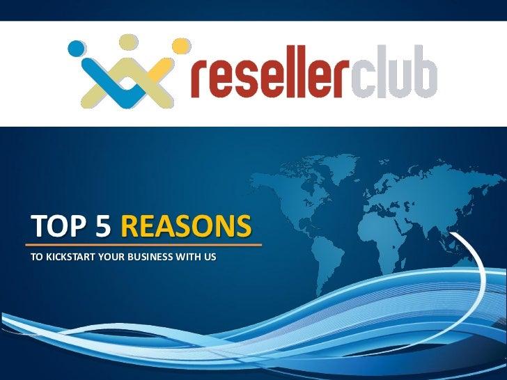 Top 5 Reasons to Choose ResellerClub