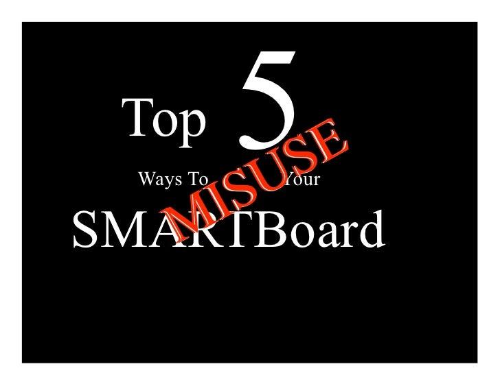 Top     I S U   Ways To S             5             E             Your     M SMARTBoard