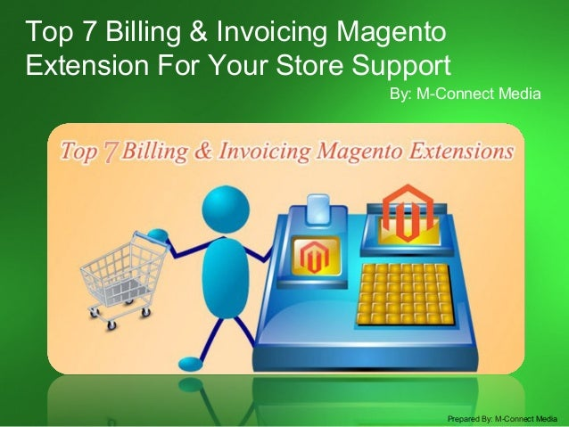 Best Rated Billing & Invoicing Magento Extension For Your Store Maintenance