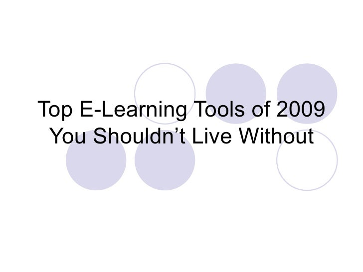 Top E-Learning Tools of 2009 You Shouldn't Live Without