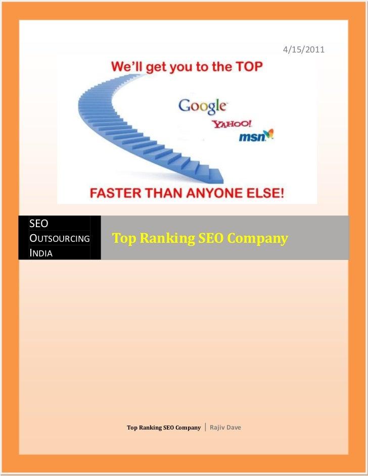 120967511525254/15/2011Top Ranking SEO Company   Rajiv DaveSEO Outsourcing IndiaTop Ranking SEO Company<br />How Can a Top...