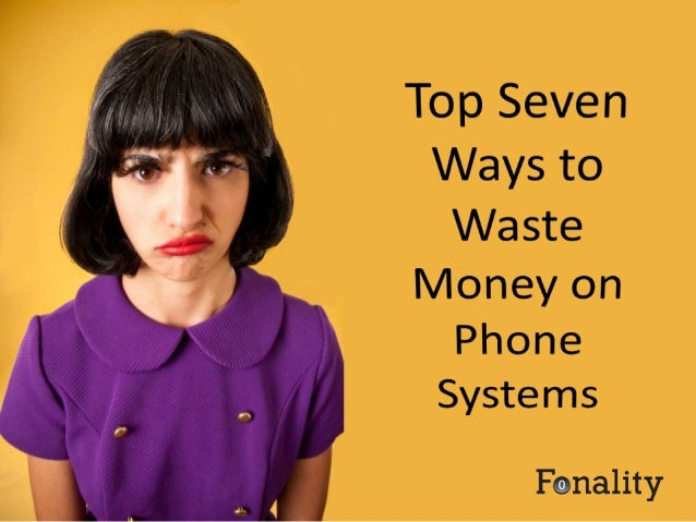 Pay for a phone system that is not VoIP enabled.