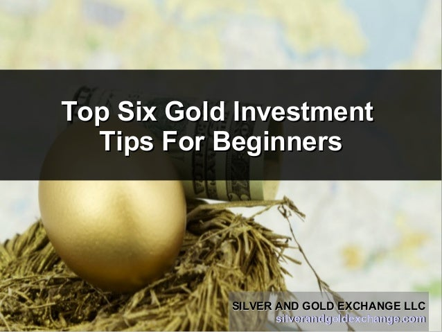 Top Six Gold Investment Advice For Beginners