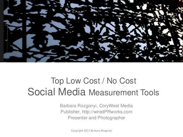 Top Social Media and PR Measurement Tools Barbara Rozgonyi CoryWest Media