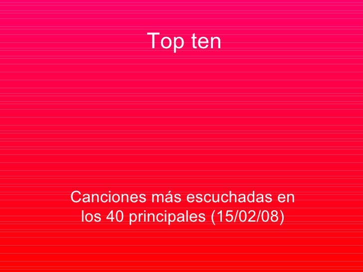 Top Ten de canciones(40 principales- 15/02/08)