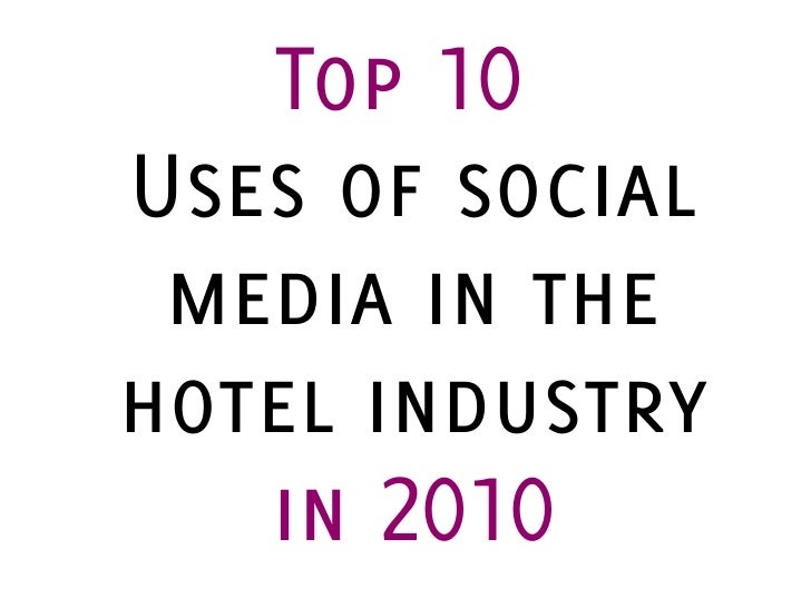 Top 10Uses of social media in thehotel industry   in 2010