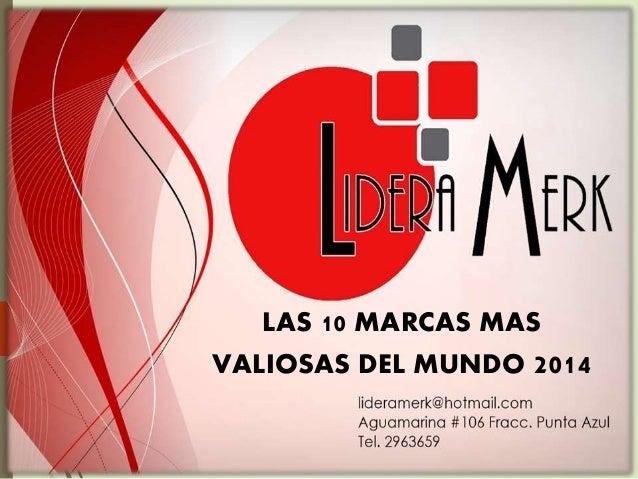 LAS 10 MARCAS MAS VALIOSAS DEL MUNDO 2014