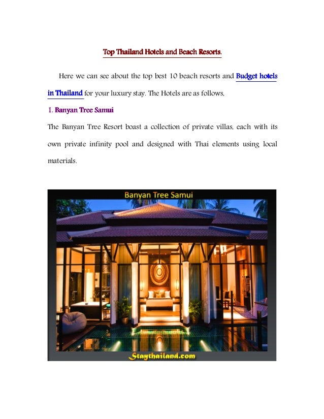 Top Thailand Hotels and Beach Resorts.   Here we can see about the top best 10 beach resorts and Budget hotelsin Thailand ...