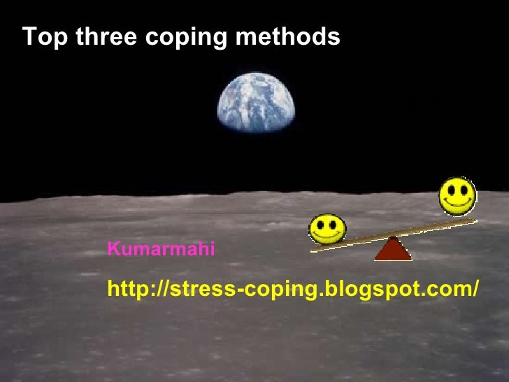 Top three coping methods Kumarmahi http://stress-coping.blogspot.com/