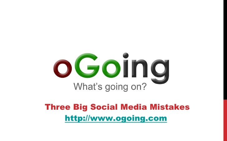 Three Big Social Media Mistakes