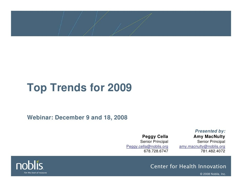 Top Trends for 2009  Webinar: December 9 and 18, 2008                                                                  Pre...