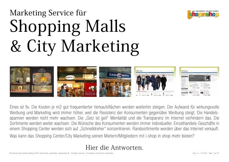 Marketing Service für  Shopping Malls & City Marketing   Eines ist fix. Die Kosten je m2 gut frequentierter Verkaufsfläche...