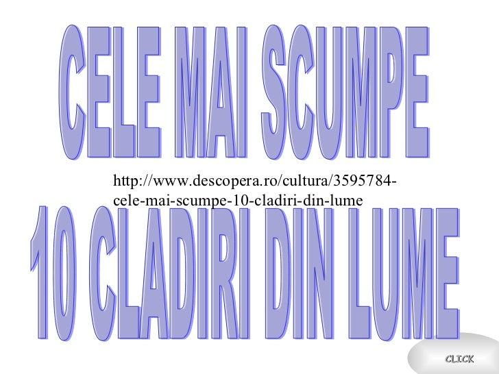 CLICK CELE MAI SCUMPE 10 CLADIRI DIN LUME http://www.descopera.ro/cultura/3595784- cele-mai-scumpe-10-cladiri-din-lume