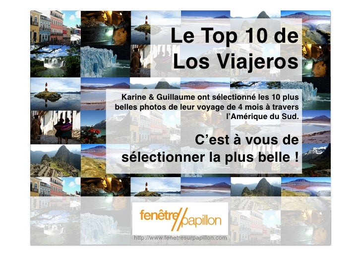 """Le Top 10 de                  Los Viajeros"""" Karine & Guillaume ont sélectionné les 10 plusbelles photos de leur voyage de..."""