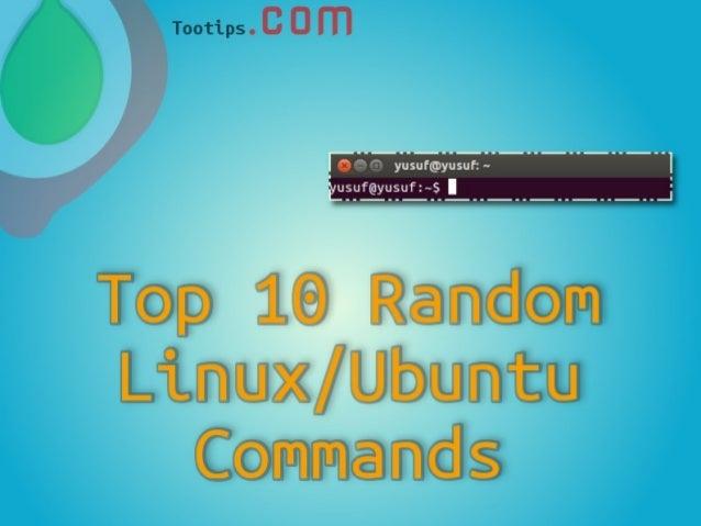 Top 10 Random Linux/Ubuntu Commands