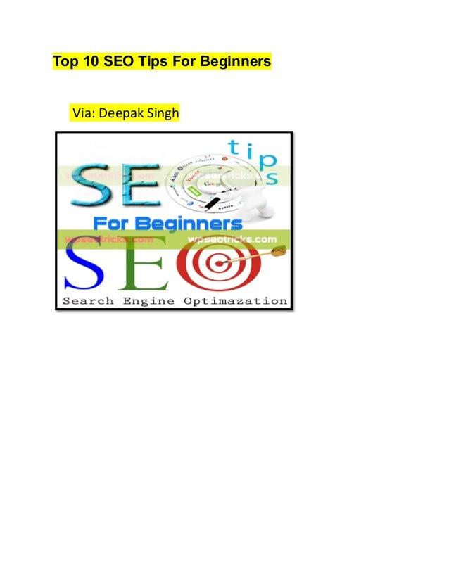 Top 10 SEO Tips For Beginners Via: Deepak Singh