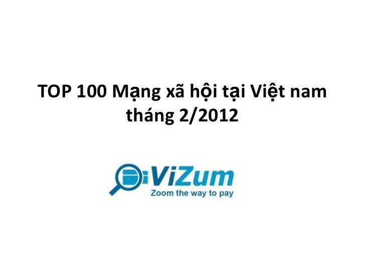 TOP 100 Mạng xã hội tại Việt nam         tháng 2/2012