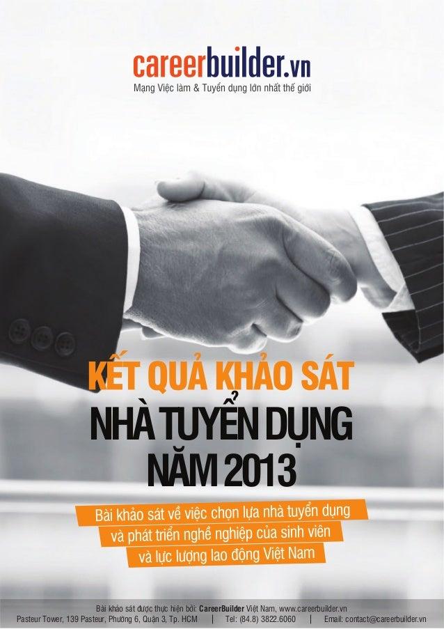 NHÀ TUYỂN DỤNG NĂM 2013 Bài khảo sát được thực hiện bởi: CareerBuilder Việt Nam, www.careerbuilder.vn Pasteur Tower, 139 P...