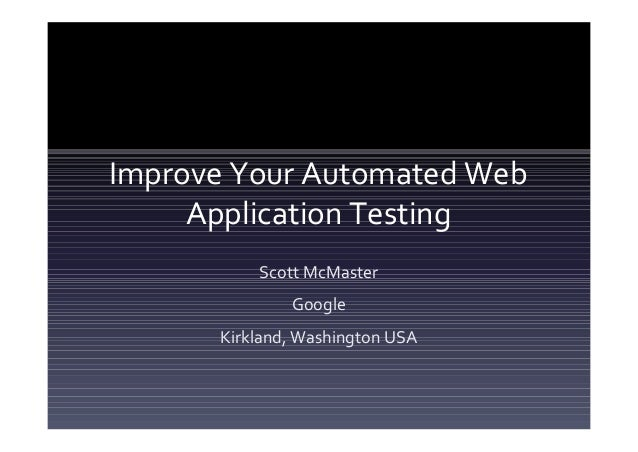 Top100summit  谷歌-scott-improve your automated web application testing