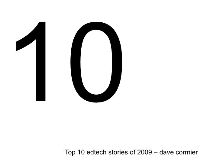 10 Top 10 edtech stories of 2009 – dave cormier