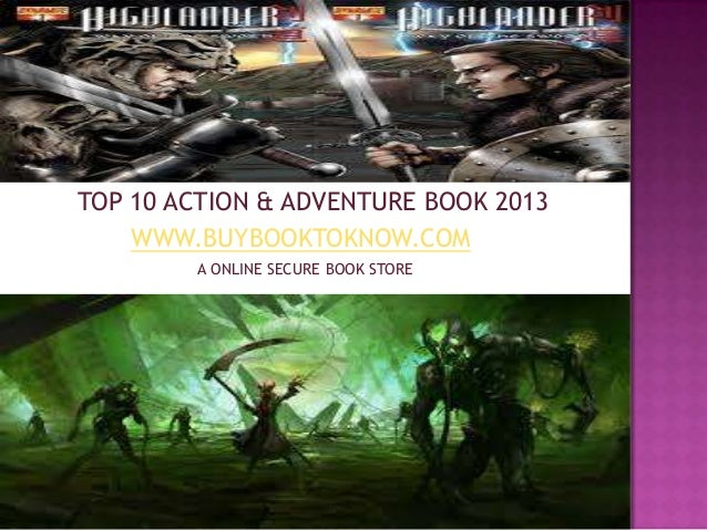 TOP 10 ACTION & ADVENTURE BOOK 2013 WWW.BUYBOOKTOKNOW.COM A ONLINE SECURE BOOK STORE